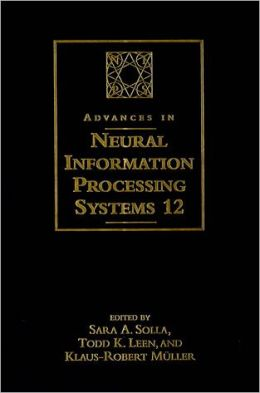 Advances in Neural Information Processing Systems 12: Proceedings of the 1999 Conference