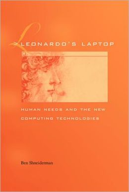 Leonardo's Laptop: Human Needs and the New Computing Technologies