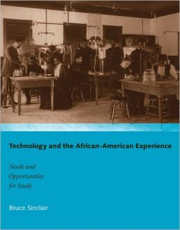 Technology and the African-American Experience: Needs and Opportunities for Study