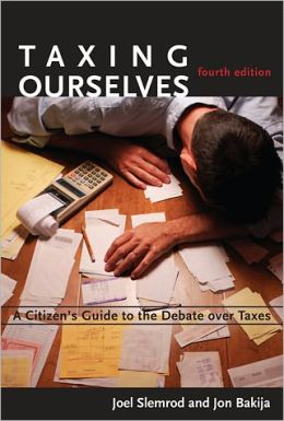 Taxing Ourselves: A Citizen's Guide to the Debate over Taxes