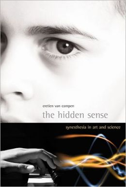 The Hidden Sense: Synesthesia in Art and Science