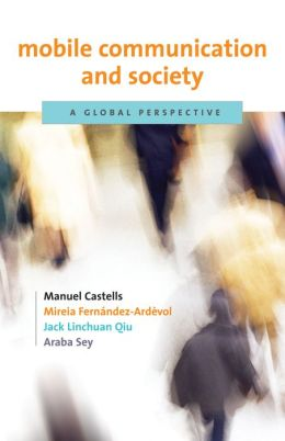 Mobile Communication and Society: A Global Perspective