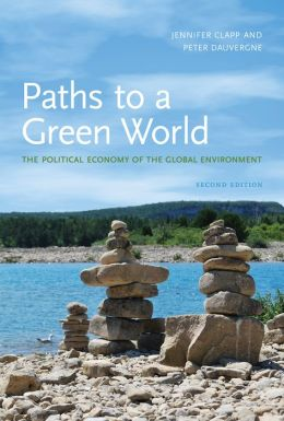 Paths to a Green World: The Political Economy of the Global Environment