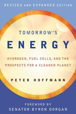 Tomorrow's Energy: Hydrogen, Fuel Cells, and the Prospects for a Cleaner Planet, revised and expanded edition