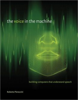 The Voice in the Machine: Building Computers That Understand Speech (PagePerfect NOOK Book)
