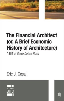 The Financial Architect (or, A Brief Economic History of Architecture): A BIT of Down Detour Road