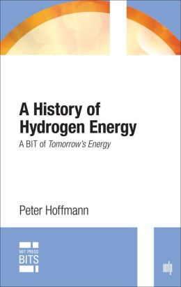 A History of Hydrogen Energy: A BIT of Tomorrow's Energy