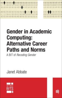 Gender in Academic Computing: Alternative Career Paths and Norms: A BIT of Recoding Gender
