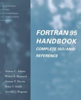Fortran 95 Handbook: Complete Iso/Ansi Reference