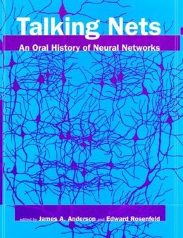 Talking Nets: An Oral History of Neural Networks