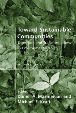 Toward Sustainable Communities: Transition and Transformations in Environmental Policy