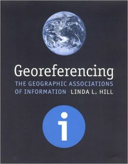 Georeferencing: The Geographic Associations of Information