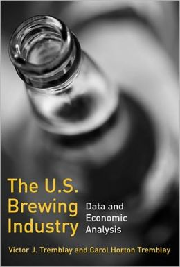The U. S. Brewing Industry: Data and Economic Analysis