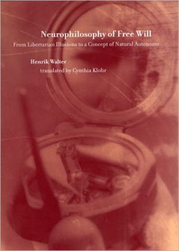 Neurophilosophy of Free Will: From Libertarian Illusions to a Concept of Natural Autonomy
