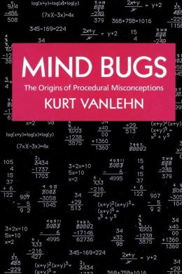 Mind Bugs: The Origins of Procedural Misconceptions