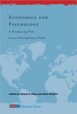 Economics and Psychology: A Promising New Cross-Disciplinary Field