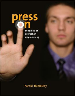 Press On: Principles of Interaction Programming