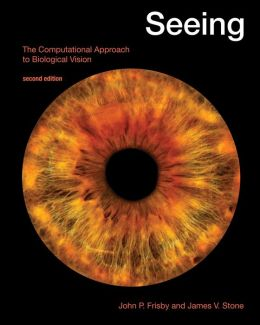 Seeing: The Computational Approach to Biological Vision