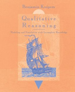Qualitative Reasoning: Modeling and Simulation with Incomplete Knowledge