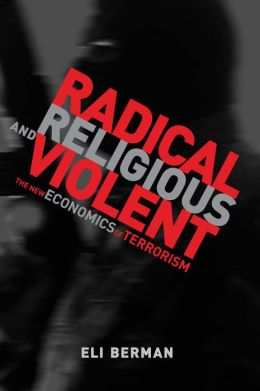 Radical, Religious, and Violent: The New Economics of Terrorism