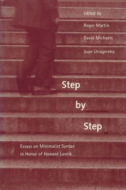 Step by Step: Essays on Minimalist Syntax in Honor of Howard Lasnik