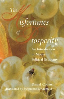 Misfortunes of Prosperity: An Introduction to Modern Political Economy