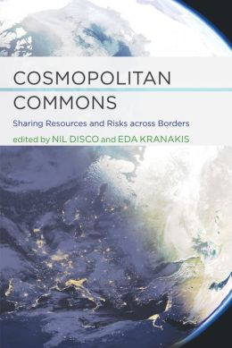 Cosmopolitan Commons: Sharing Resources and Risks across Borders