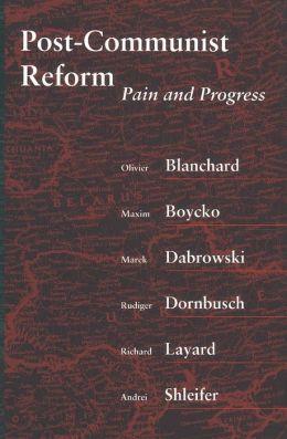 Post-Communist Reform: Pain and Progress