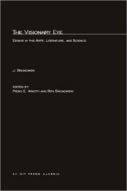 The Visionary Eye: Essays in the Arts, Literature, and Science