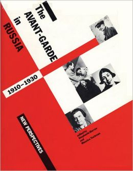 The Avant-Garde In Russia, 1910-1930: New Perspectives