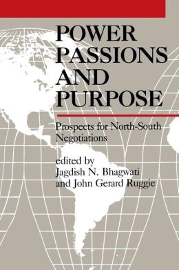 Power, Passions, and Purpose: Prospects for North-South Negotiations