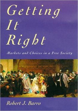 Getting It Right: Markets and Choices in a Free Society