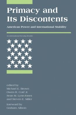 Primacy and Its Discontents: American Power and International Stability