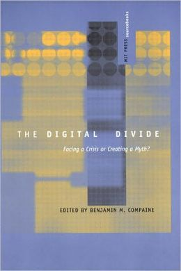 The Digital Divide: Facing a Crisis or Creating a Myth?