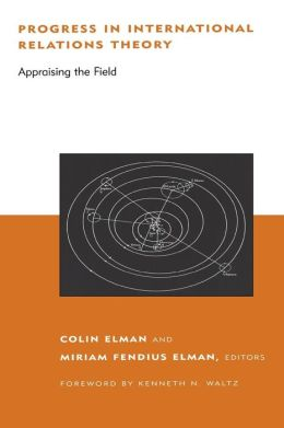 Progress in International Relations Theory: Appraising the Field