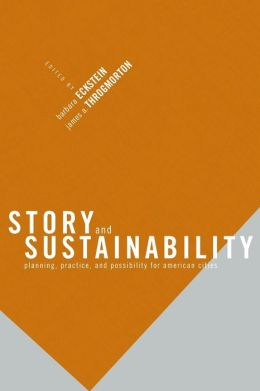 Story and Sustainability: Planning, Practice, and Possibility for American Cities