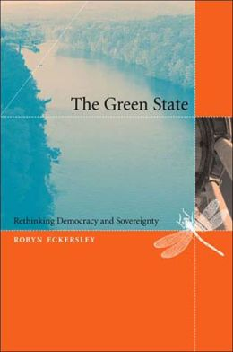 The Green State: Rethinking Democracy and Sovereignty