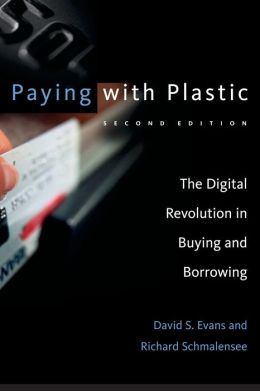 Paying with Plastic: The Digital Revolution in Buying and Borrowing