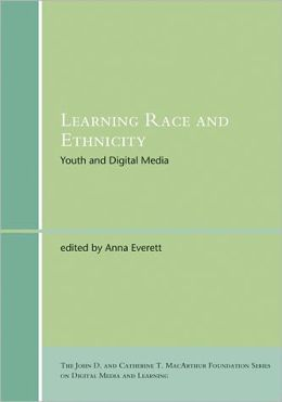 Learning Race and Ethnicity: Youth and Digital Media