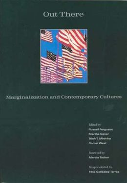 Out There: Marginalization and Contemporary Culture