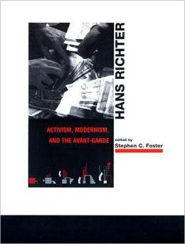 Hans Richter: Activism, Modernism, and the Avant-Garde