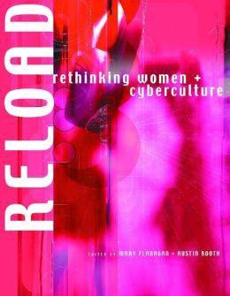 Reload: Rethinking Women + Cyberculture
