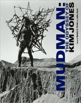 Mudman: The Odyssey of Kim Jones