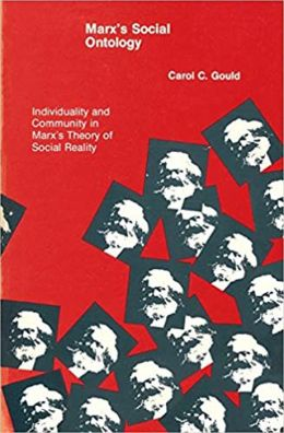 Marx's Social Ontology: Individuality and Community in Marx's Theory of Social Reality