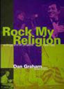 Rock My Religion: Writings and Projects 1965-1990