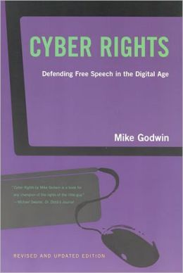 Cyber Rights: Defending Free speech in the Digital Age