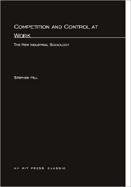 Competition and Control at Work: A New Industrial Sociology