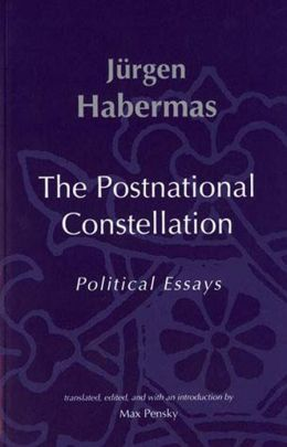 The Postnational Constellation: Political Essays