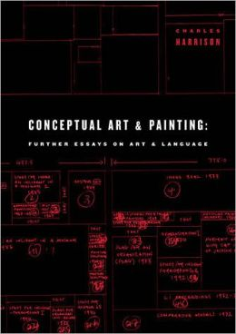 Conceptual Art and Painting: Further Essays on Art and Language