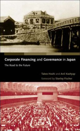 Corporate Financing and Governance in Japan: The Road to the Future